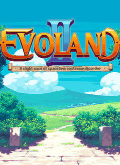 Evoland II: A Slight Case of Spacetime Continuum Disorder
